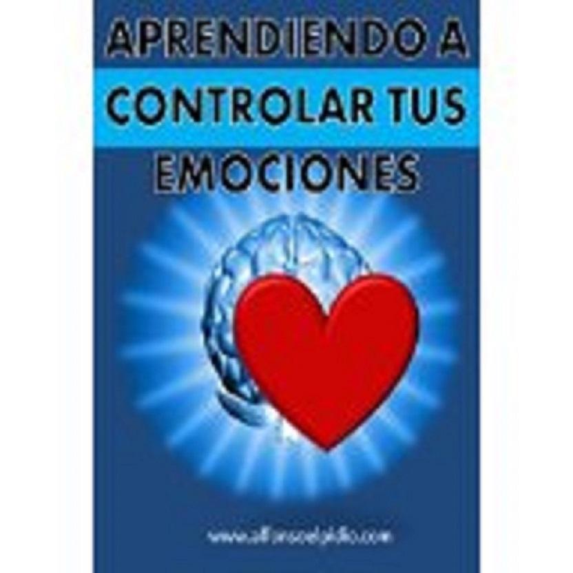 APRENDIENDO A CONTROLAR TUS EMOCIONES
